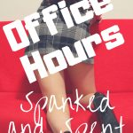 Office Hours: Spanked & Spent (Femsub Spanking Erotica)
