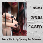 Shrunk, Captured, Caged (Shrink Audio Porn)