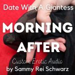 Date With A Giantess: Morning After (Erotic Audio)